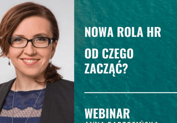 Nowa rola HR – od czego zaczac po Kryzysie - WEBINAR 17.06.2020